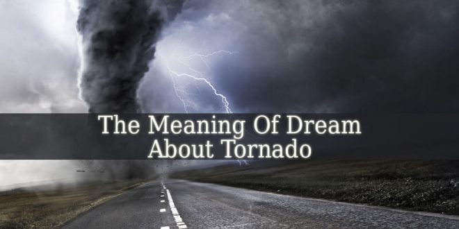 Tornado Dream Meaning