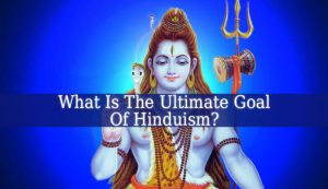 What Is The Ultimate Goal Of Hinduism