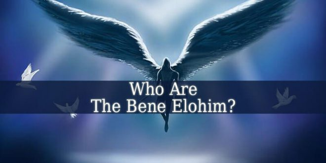 Who Are The Bene Elohim