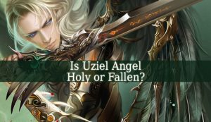 Is Uziel Holy or Fallen ? Uzziel Usiel