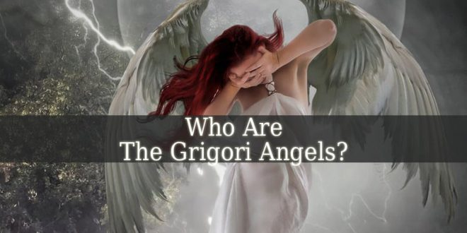 Who Are The Grigori Angels